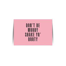 Dont Be Moody Quote Card